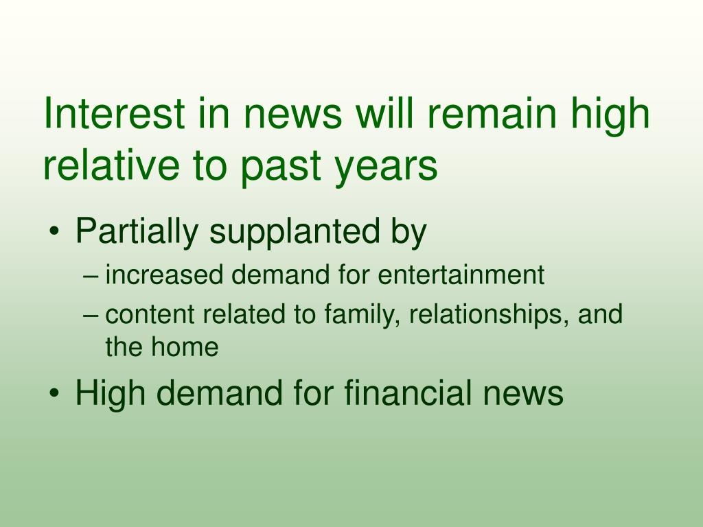 Interest in news will remain high relative to past years
