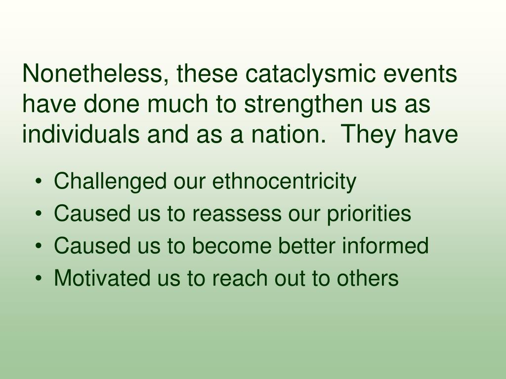 Challenged our ethnocentricity