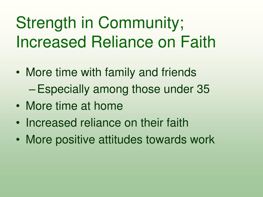 Strength in Community; Increased Reliance on Faith