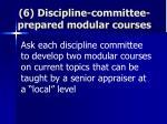 6 discipline committee prepared modular courses