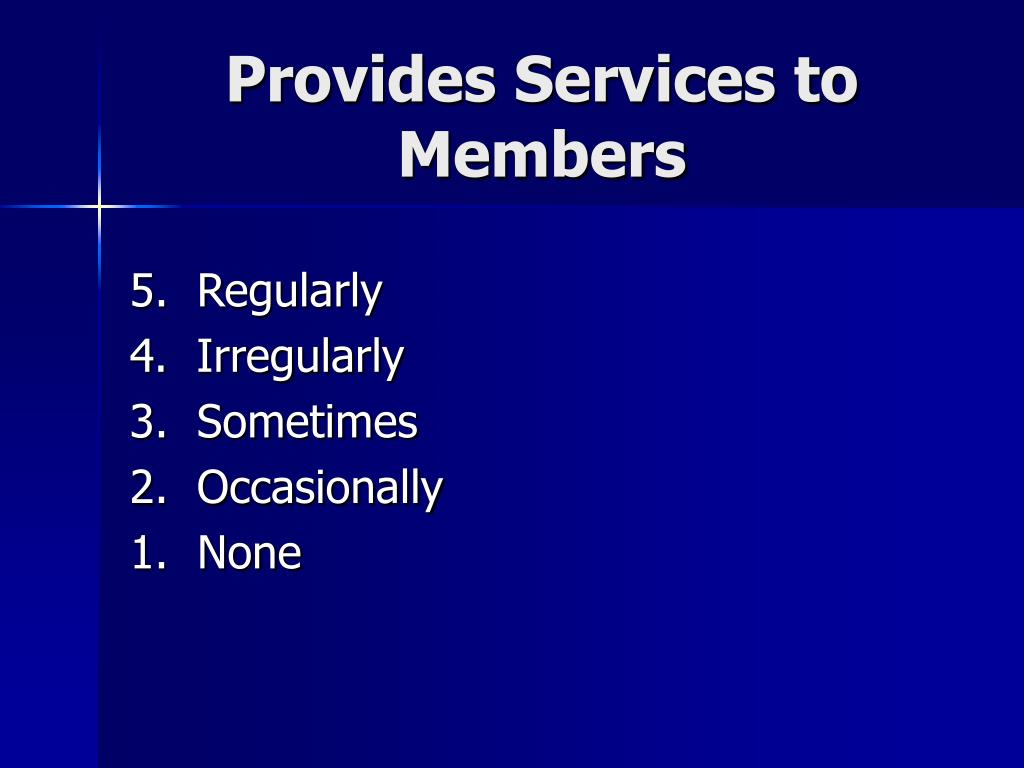 Provides Services to Members