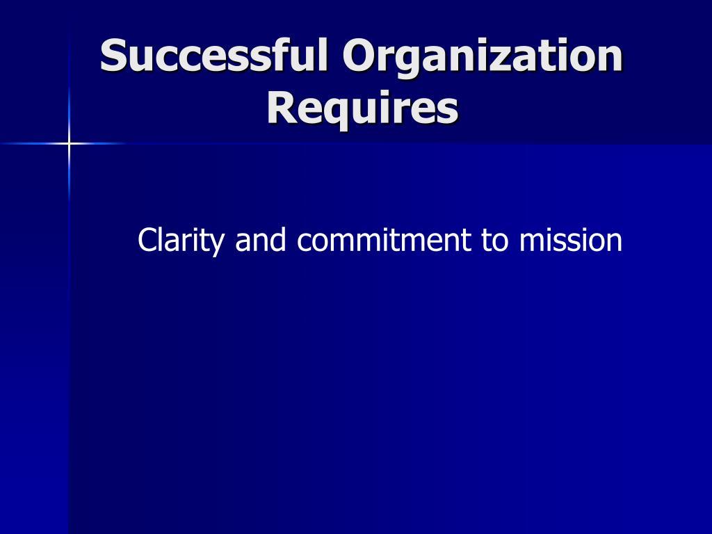 Successful Organization Requires