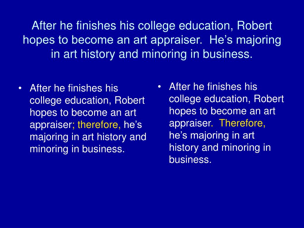 After he finishes his college education, Robert hopes to become an art appraiser