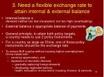3 need a flexible exchange rate to attain internal external balance
