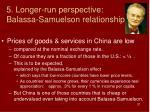 5 longer run perspective balassa samuelson relationship