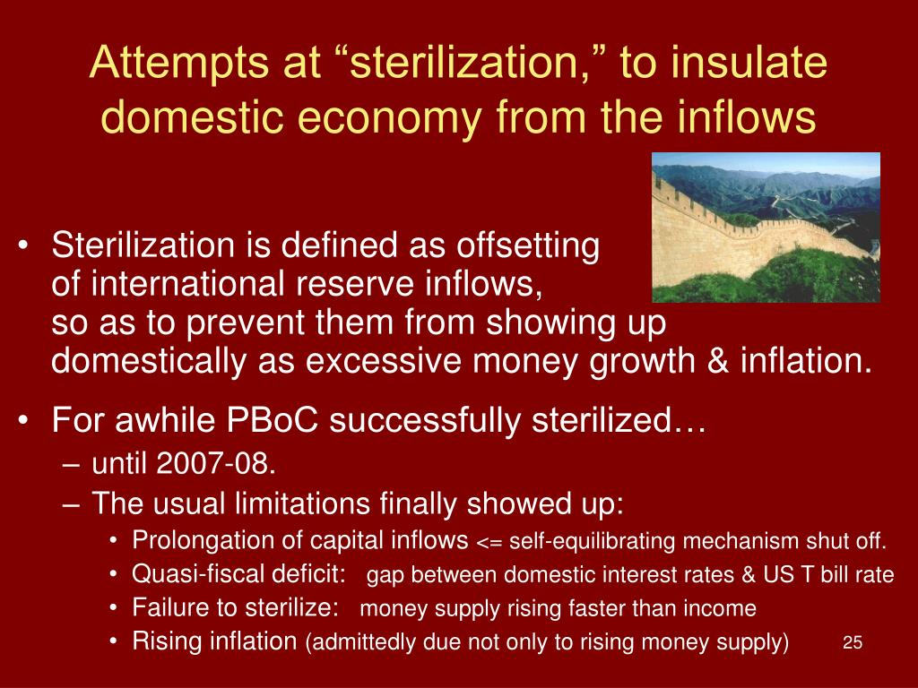 """Attempts at """"sterilization,"""" to insulate domestic economy from the inflows"""