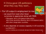 if china gave us politicians what they say they want46