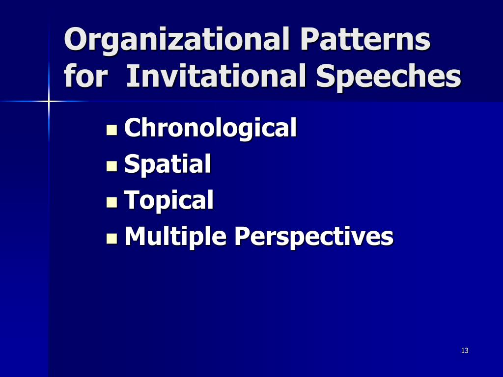 Organizational Patterns for  Invitational Speeches