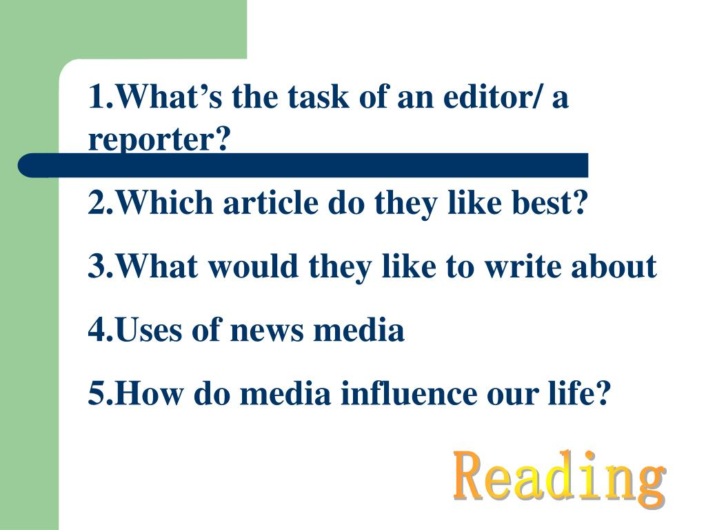 1.What's the task of an editor/ a reporter?