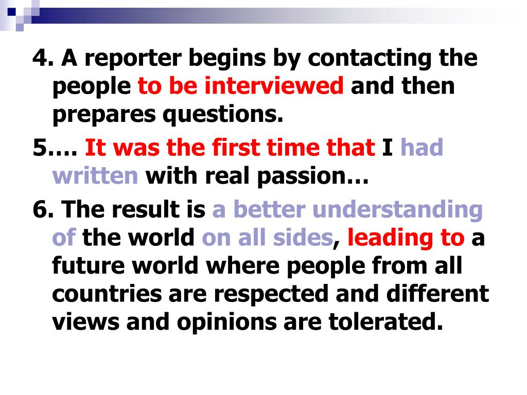 4. A reporter begins by contacting the people
