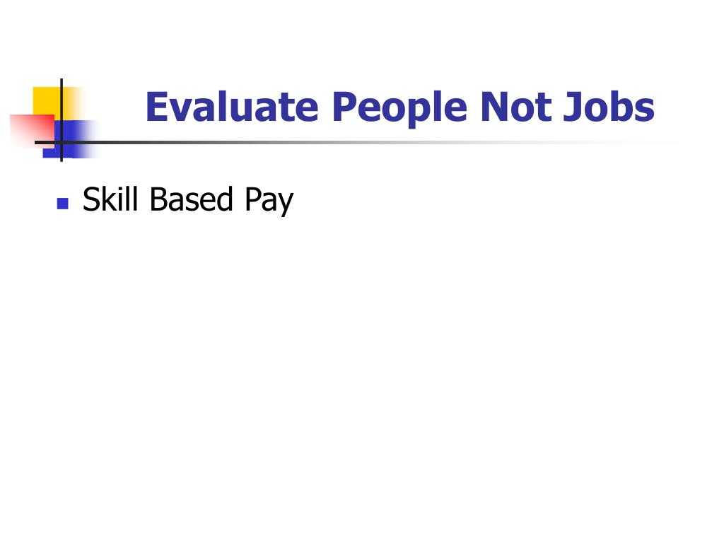 Evaluate People Not Jobs
