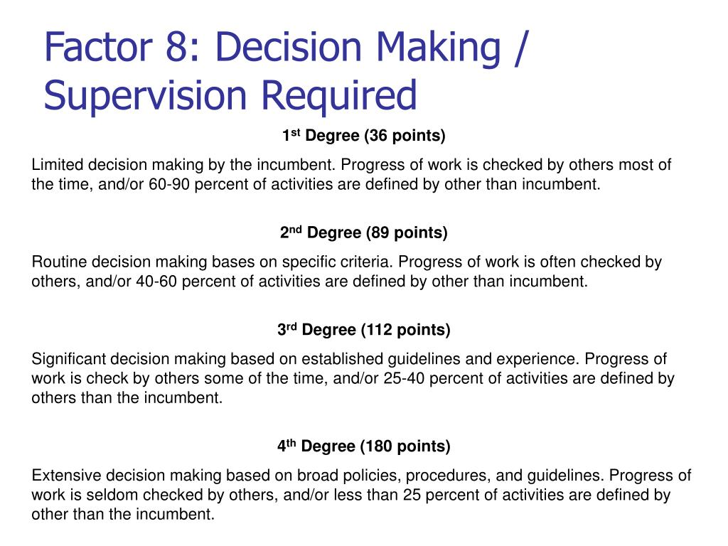 Factor 8: Decision Making / Supervision Required