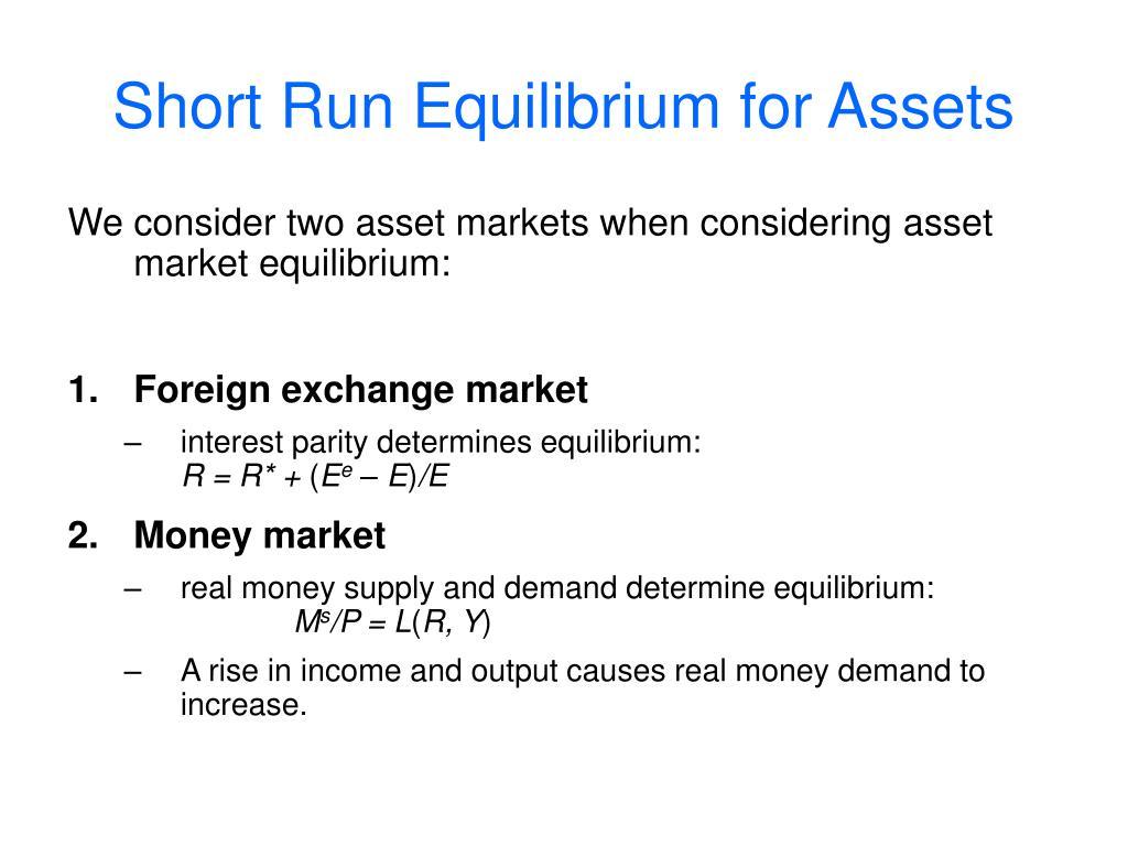 Short Run Equilibrium for Assets