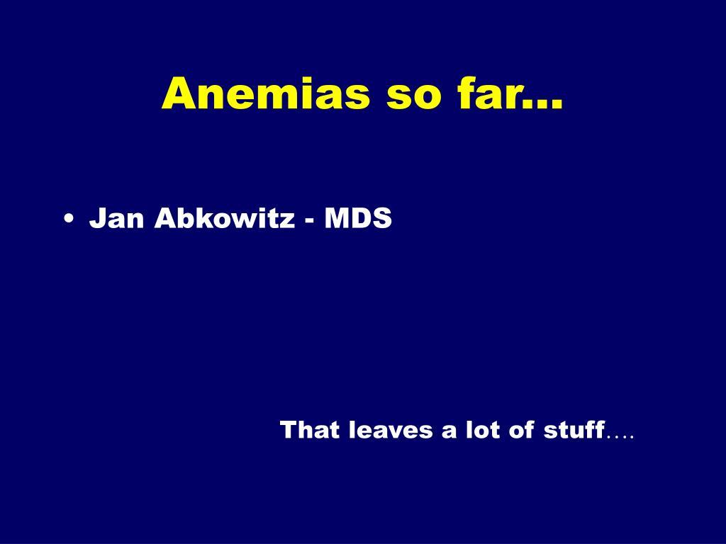 Anemias so far...