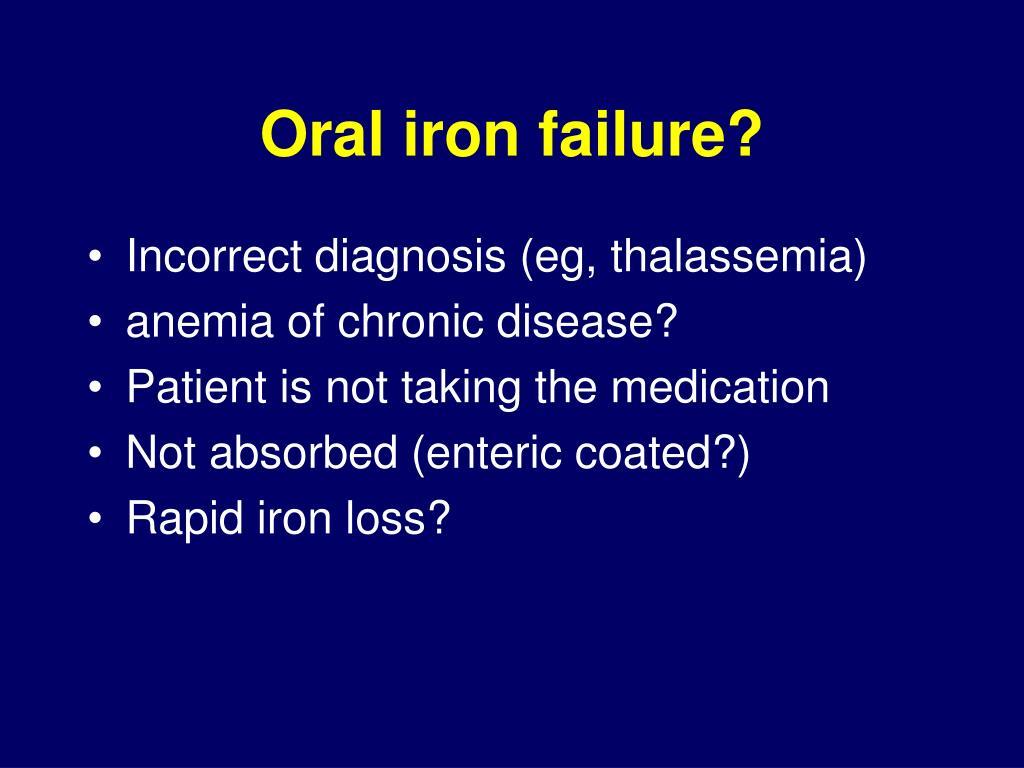 Oral iron failure?