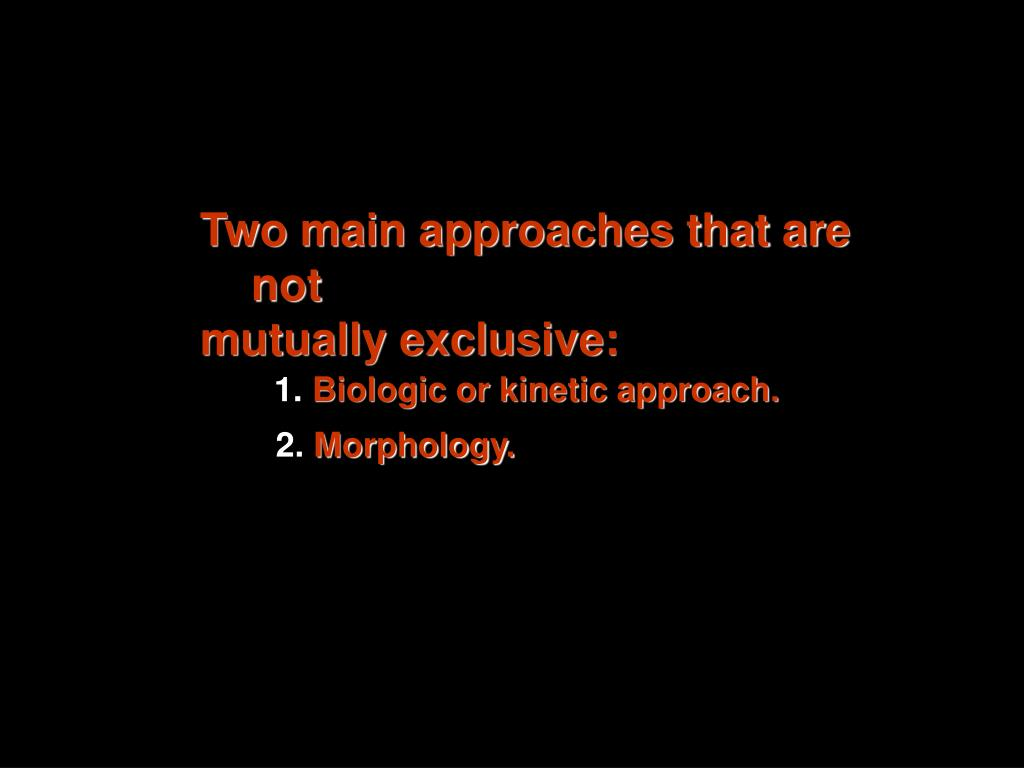 Two main approaches that are not