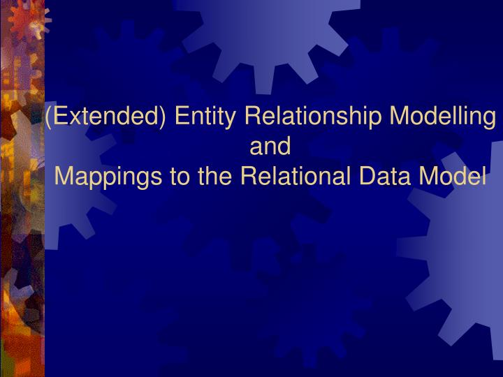 Extended entity relationship modelling and mappings to the relational data model