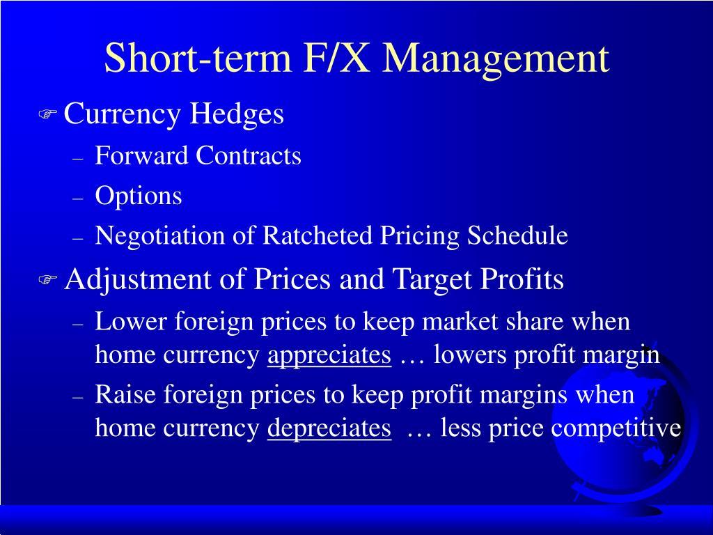 Short-term F/X Management