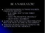 be a narrator