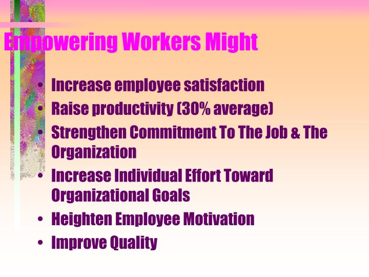 Empowering Workers Might