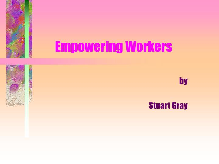 empowering workers