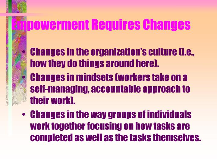 Empowerment Requires Changes