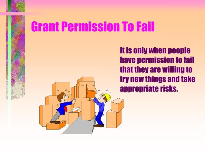 Grant Permission To Fail
