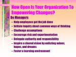 how open is your organization to empowering changes
