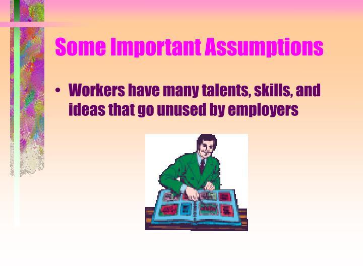 Some Important Assumptions