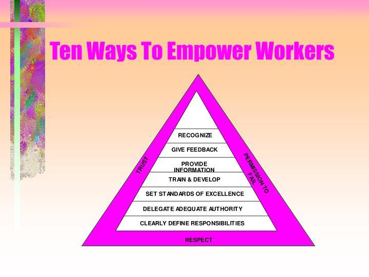 Ten Ways To Empower Workers