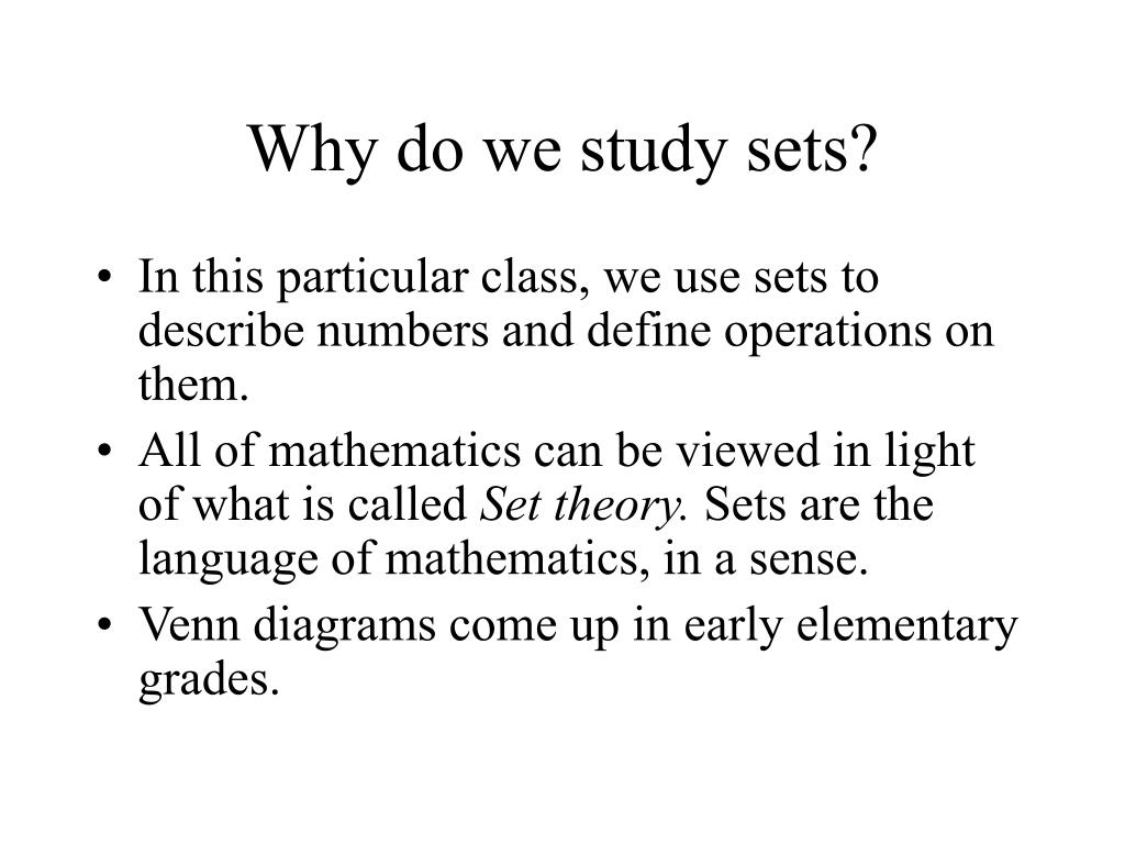 Why do we study sets?