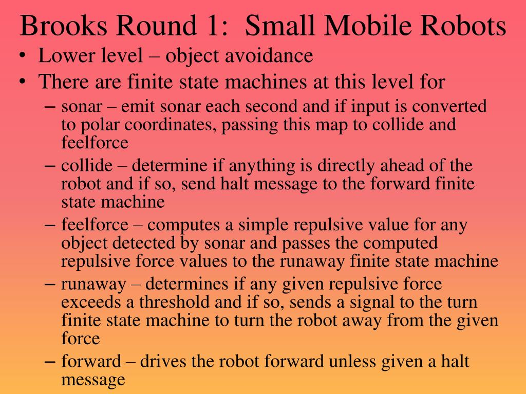 Brooks Round 1:  Small Mobile Robots