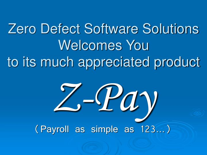 Zero defect software solutions welcomes you to its much appreciated product