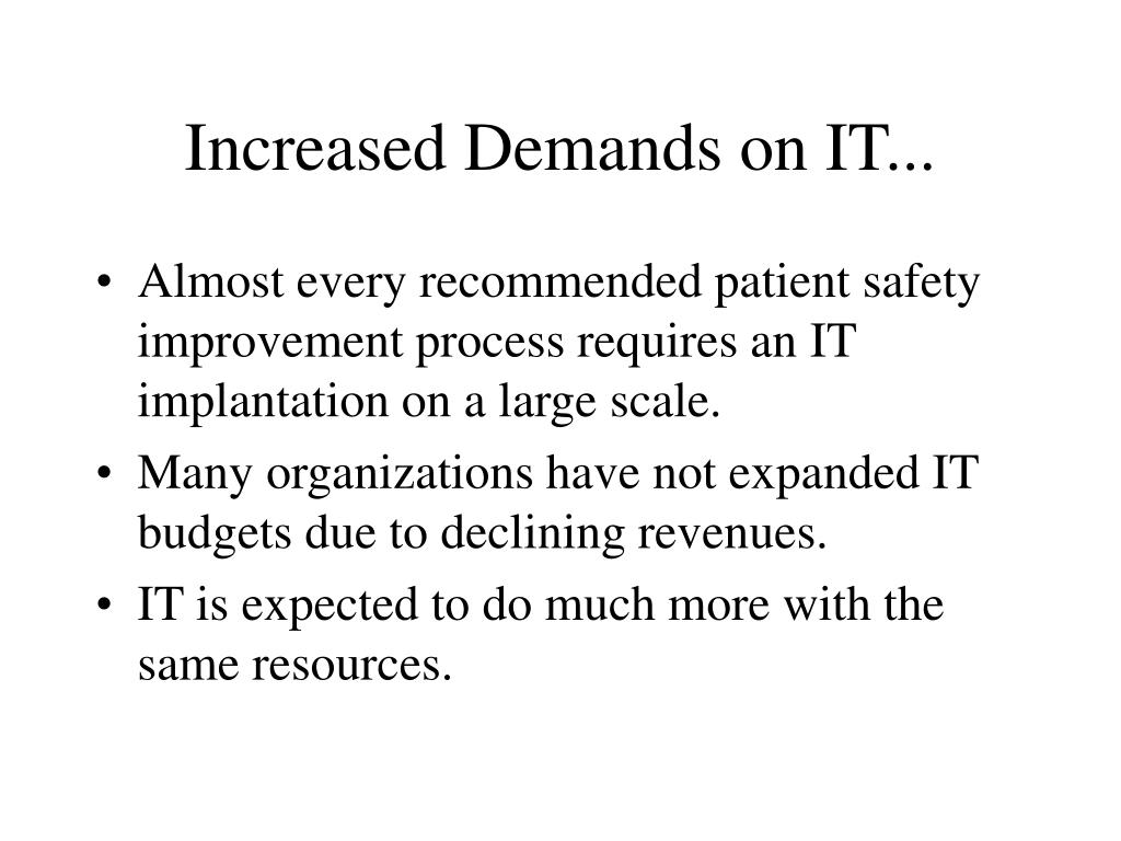 Increased Demands on IT...