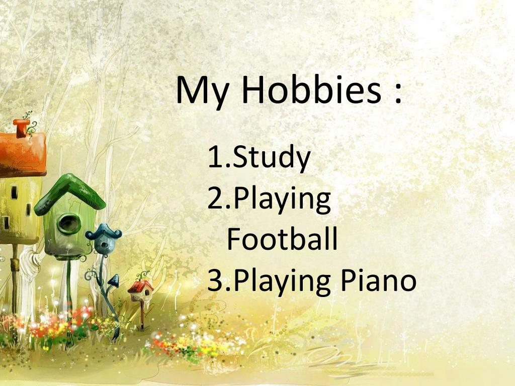 My Hobbies :