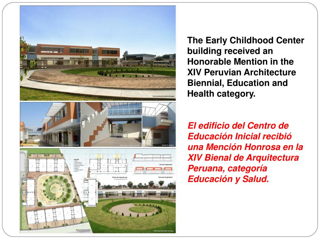The Early Childhood Center building received an Honorable Mention in the XIV Peruvian Architecture Biennial, Education and Health category.