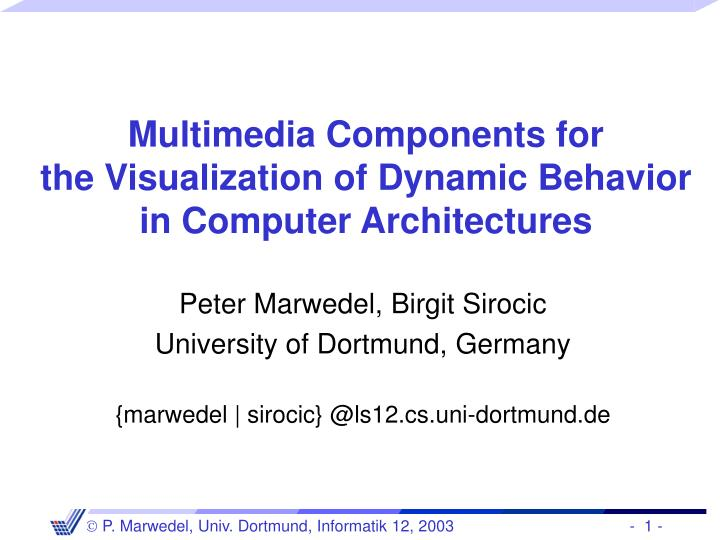 Multimedia components for the visualization of dynamic behavior in computer architecture s