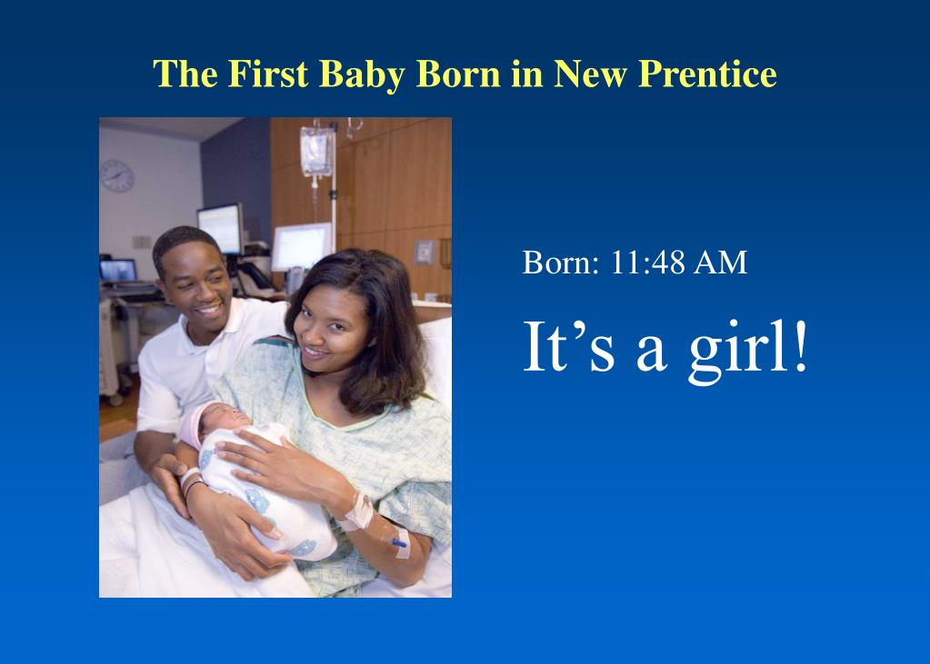 The First Baby Born in New Prentice