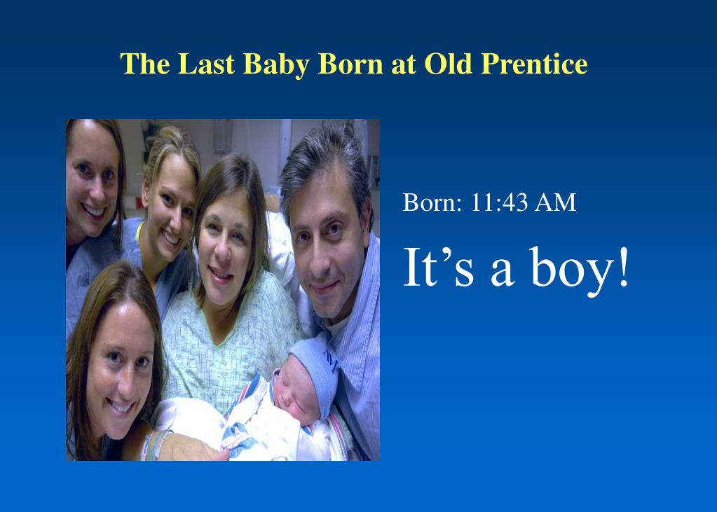 The Last Baby Born at Old Prentice