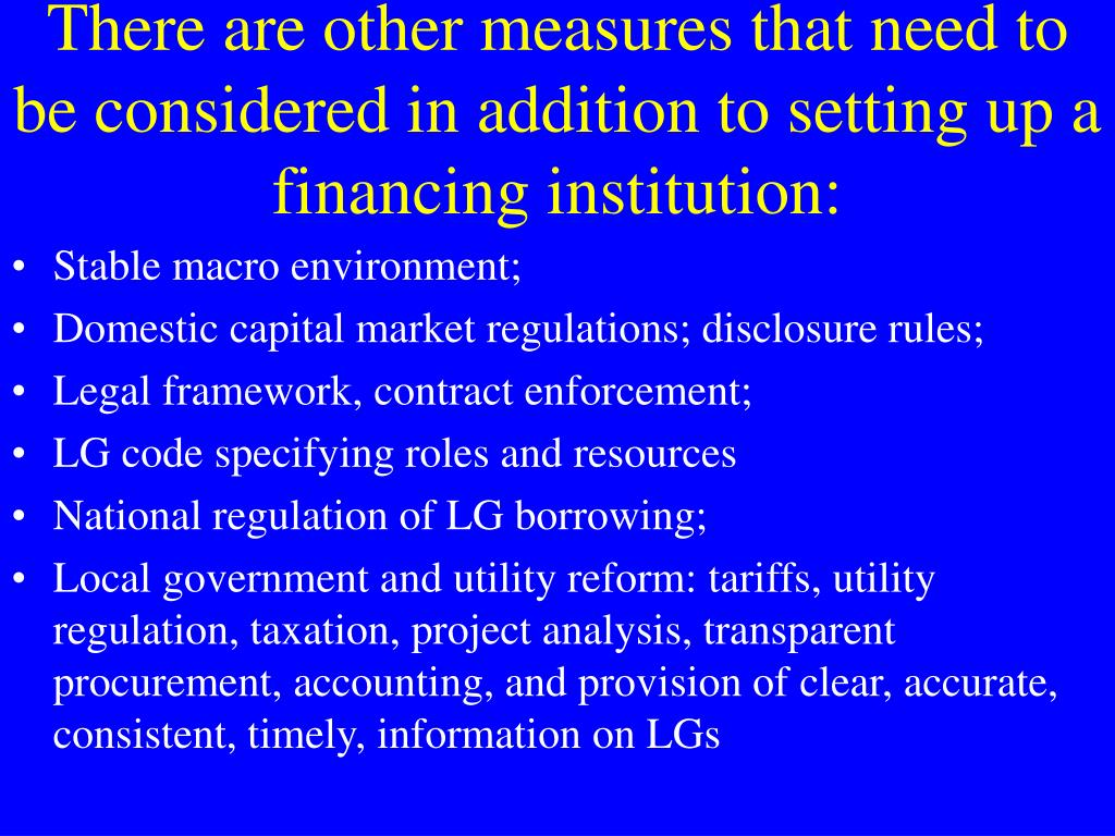 There are other measures that need to be considered in addition to setting up a financing institution: