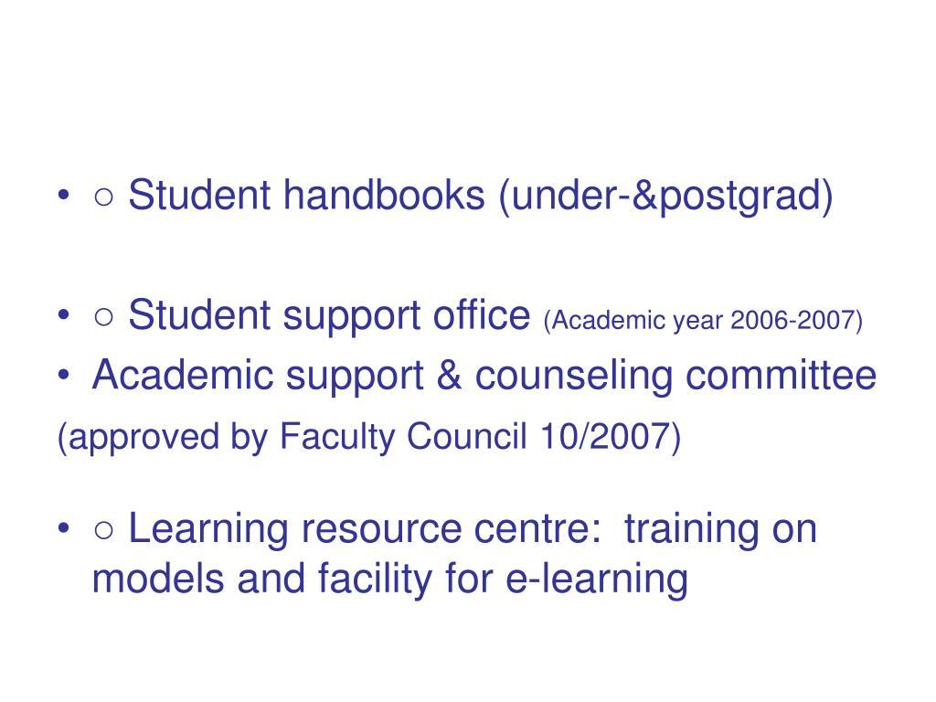 ○ Student handbooks (under-&postgrad)