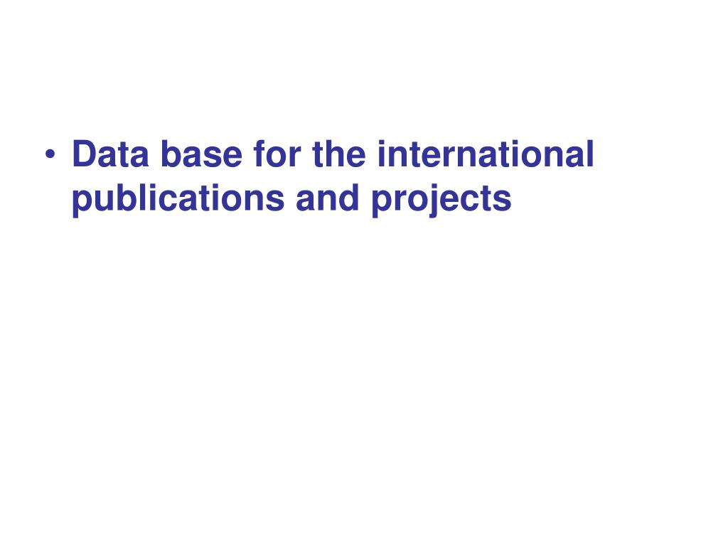 Data base for the international publications and projects