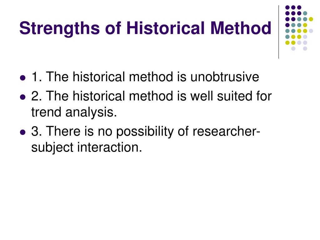 Strengths of Historical Method
