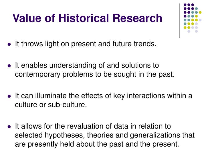 Value of historical research