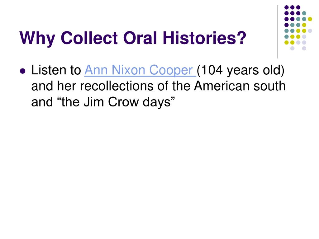 Why Collect Oral Histories?