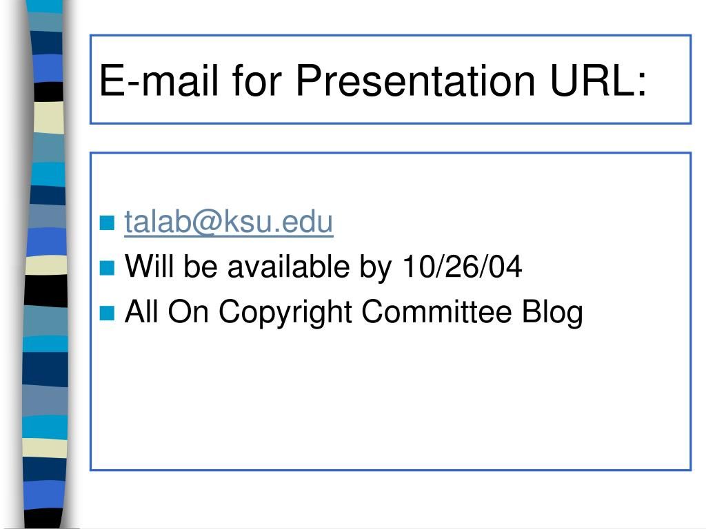 E-mail for Presentation URL:
