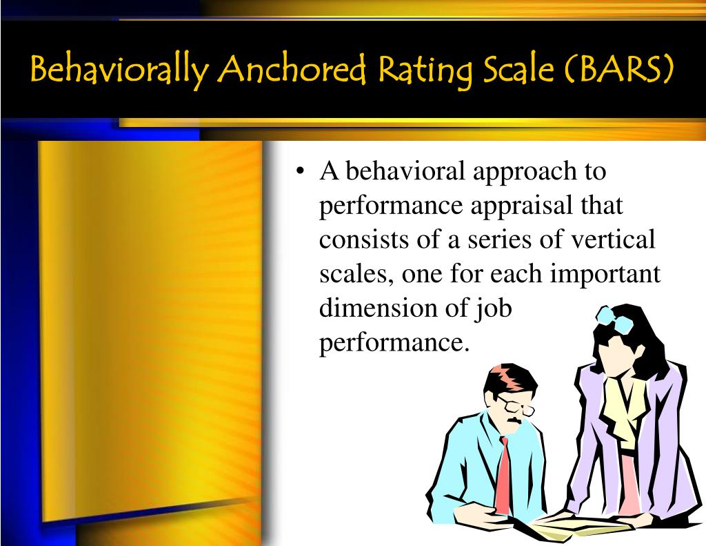 Behaviorally Anchored Rating Scale (BARS)