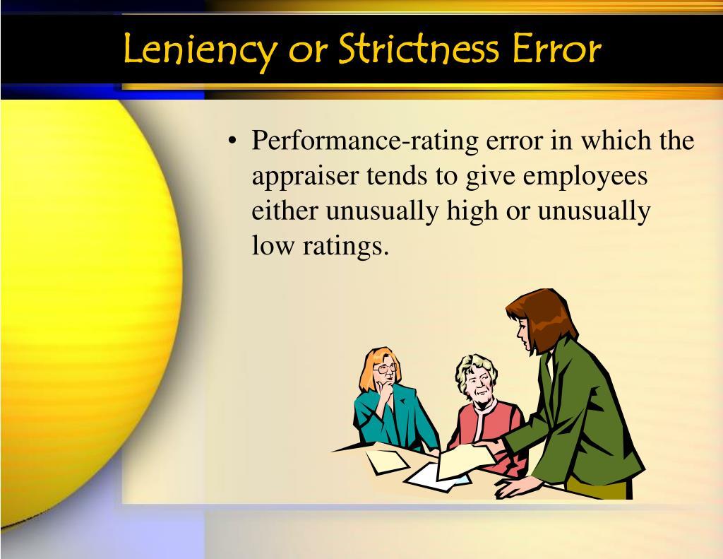 Leniency or Strictness Error