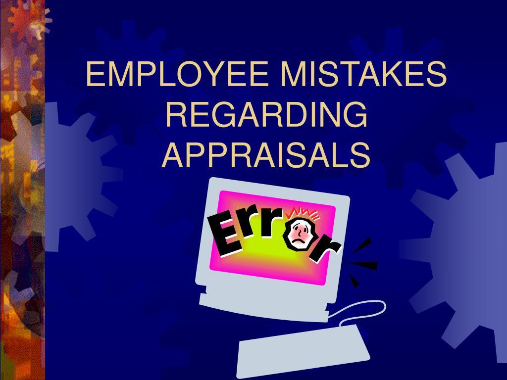 EMPLOYEE MISTAKES REGARDING APPRAISALS