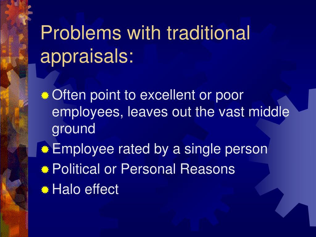 Problems with traditional appraisals: